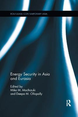Energy Security in Asia and Eurasia