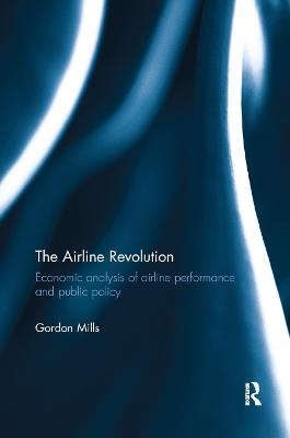 The Airline Revolution: Economic analysis of airline performance and public policy