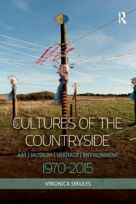 Cultures of the Countryside: Art, Museum, Heritage, and Environment, 1970-2015