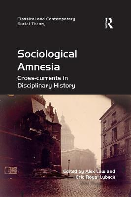 Sociological Amnesia: Cross-currents in Disciplinary History