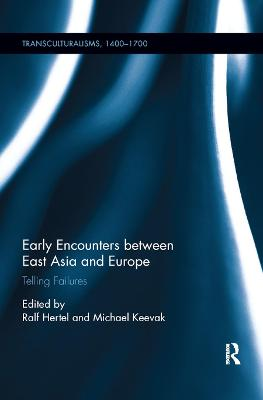 Early Encounters between East Asia and Europe: Telling Failures