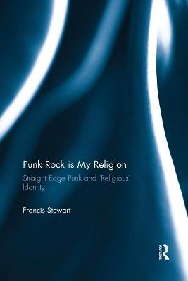 Punk Rock is My Religion: Straight Edge Punk and 'Religious' Identity