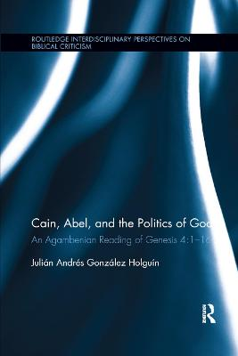 Cain, Abel, and the Politics of God: An Agambenian reading of Genesis 4:1-16