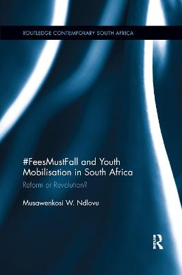 #FeesMustFall and Youth Mobilisation in South Africa: Reform or Revolution?
