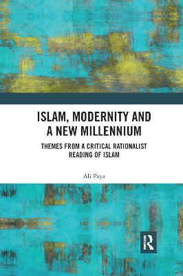 Islam, Modernity and a New Millennium: Themes from a Critical Rationalist Reading of Islam
