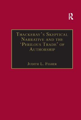 Thackeray s Skeptical Narrative and the  Perilous Trade  of Authorship