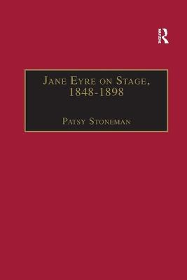 Jane Eyre on Stage, 1848 1898: An Illustrated Edition of Eight Plays with Contextual Notes