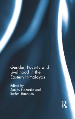 Gender, Poverty and Livelihood in the Eastern Himalayas