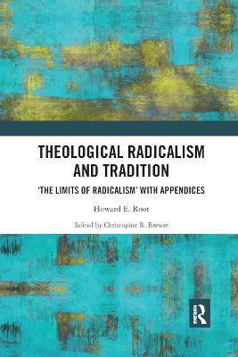 Theological Radicalism and Tradition: The Limits of Radicalism' with Appendices