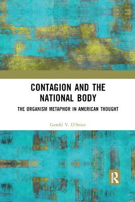 Contagion and the National Body: The Organism Metaphor in American Thought