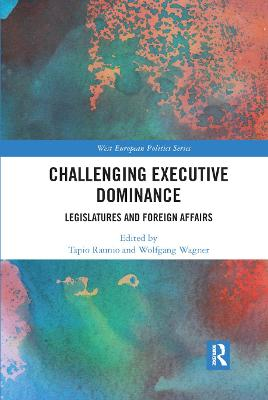 Challenging Executive Dominance: Legislatures and Foreign Affairs