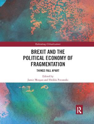 Brexit and the Political Economy of Fragmentation: Things Fall Apart