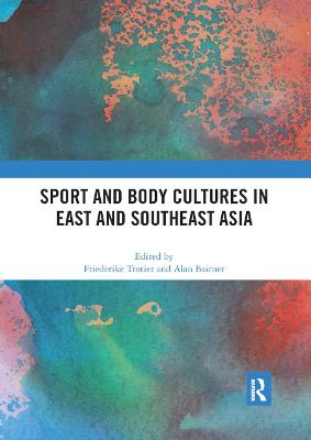 Sport and Body Cultures in East and Southeast Asia