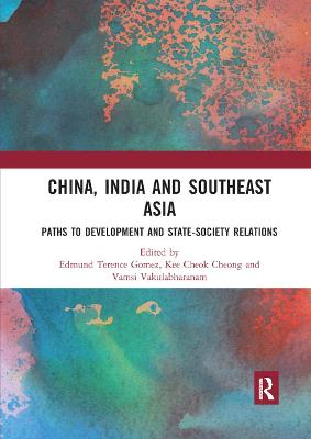 China, India and Southeast Asia: Paths to development and state-society relations
