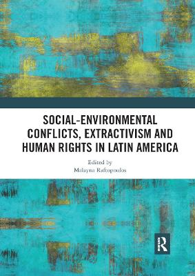 Social-Environmental Conflicts, Extractivism and Human Rights in Latin America