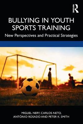 Bullying in Youth Sports Training: New perspectives and practical strategies