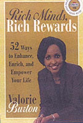 Rich Minds, Rich Rewards: 52 Ways to Enhance, Enrich and Empower Your Life