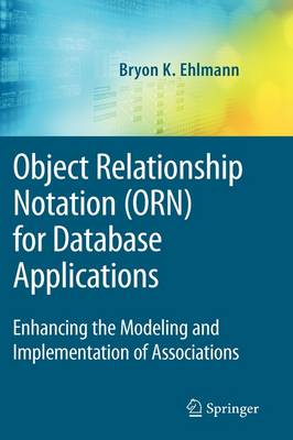 Object Relationship Notation (ORN) for Database Applications: Enhancing the Modeling and Implementation of Associations