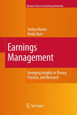 Earnings Management: Emerging Insights in Theory, Practice, and Research