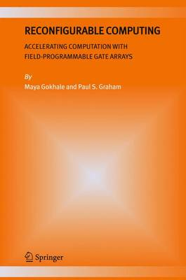 Reconfigurable Computing: Accelerating Computation with Field-Programmable Gate Arrays