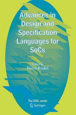 Advances in Design and Specification Languages for SoCs: Selected Contributions from FDL'04