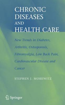Chronic Diseases and Health Care: New Trends in Diabetes, Arthritis, Osteoporosis, Fibromyalgia, Low Back Pain, Cardiovascular Disease, and Cancer
