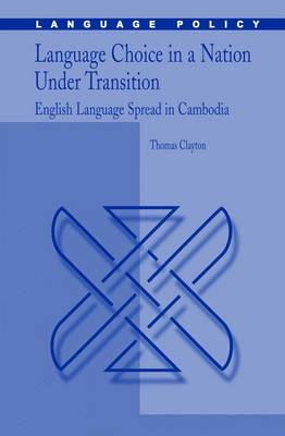 Language Choice in a Nation Under Transition: English Language Spread in Cambodia