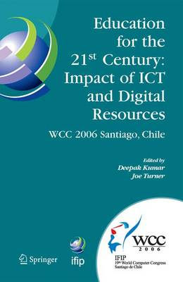 Education for the 21st Century - Impact of ICT and Digital Resources: IFIP 19th World Computer Congress, TC-3 Education, August 21-24, 2006, Santiago, Chile