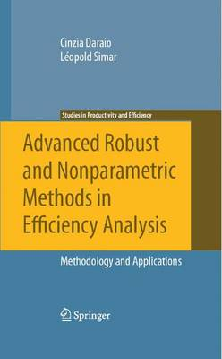 Advanced Robust and Nonparametric Methods in Efficiency Analysis: Methodology and Applications