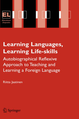 Learning Languages, Learning Life Skills: Autobiographical reflexive approach to teaching and learning a foreign language