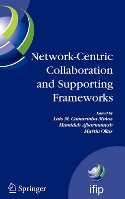 Network-Centric Collaboration and Supporting Frameworks: IFIP TC 5 WG 5.5, Seventh IFIP Working Conference on Virtual Enterprises, 25-27 September 2006, Helsinki, Finland