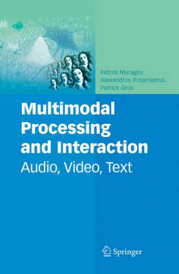 Multimodal Processing and Interaction: Audio, Video, Text