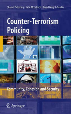Counter-Terrorism Policing: Community, Cohesion and Security
