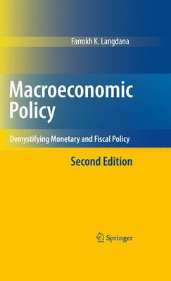 Macroeconomic Policy: Demystifying Monetary and Fiscal Policy