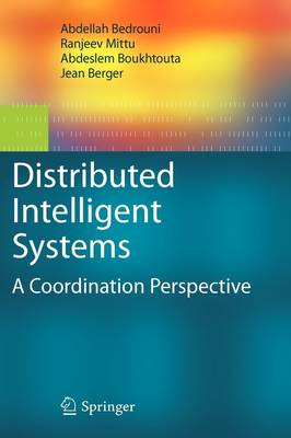 Distributed Intelligent Systems: A Coordination Perspective