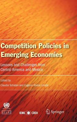 Competition Policies in Emerging Economies: Lessons and Challenges from Central America and Mexico