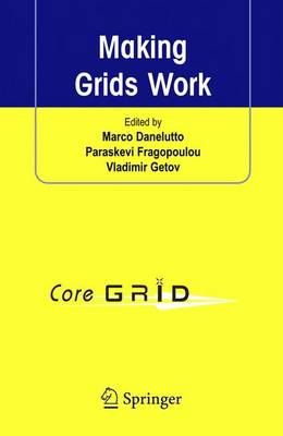 Making Grids Work: Proceedings of the CoreGRID Workshop on Programming Models Grid and P2P System Architecture Grid Systems, Tools and Environments 12-13 June 2007, Heraklion, Crete, Greece