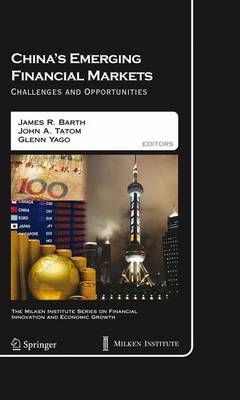 China's Emerging Financial Markets: Challenges and Opportunities