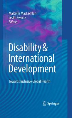 Disability & International Development: Towards Inclusive Global Health