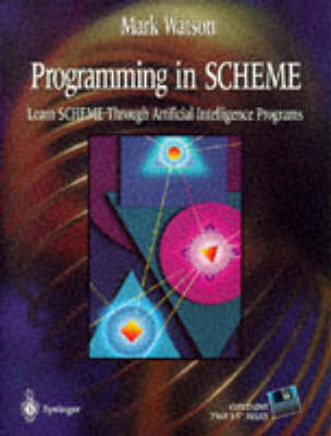 Programming in SCHEME: Learn SHEME Through Artificial Intelligence Programs