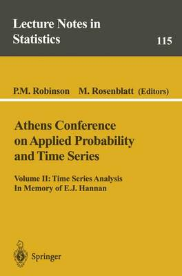 Athens Conference on Applied Probability and Time Series Analysis: Volume II: Time Series Analysis In Memory of E.J. Hannan