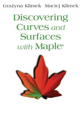 Discovering Curves and Surfaces with Maple (R)