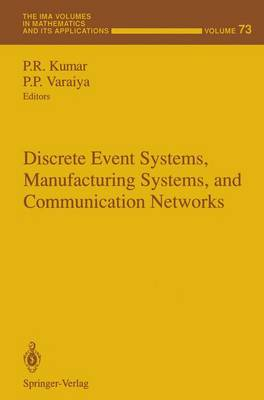 Discrete Event Systems, Manufacturing Systems, and Communication Networks