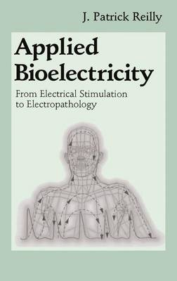 Applied Bioelectricity: From Electrical Stimulation to Electropathology