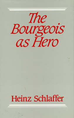 The Bourgeois as Hero