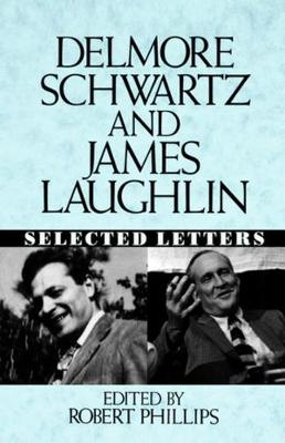 Delmore Schwartz and James Laughlin: Selected Letters