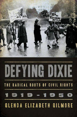 Defying Dixie: The Radical Roots of Civil Rights: 1919-1950