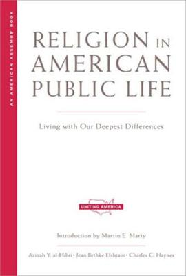 Religion in American Public Life: Living with Our Deepest Differences