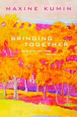 Bringing Together: Uncollected Early Poems 1958-1989