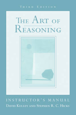 Instructor's Manual: for The Art of Reasoning, Third Edition